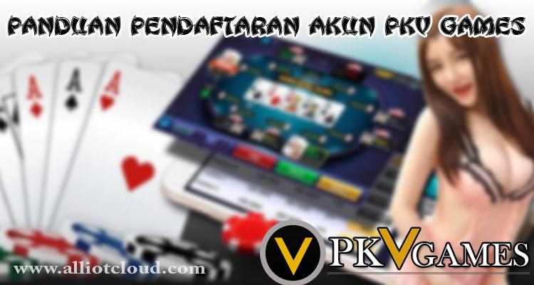 Panduan Pendaftaran Akun Pkv Games